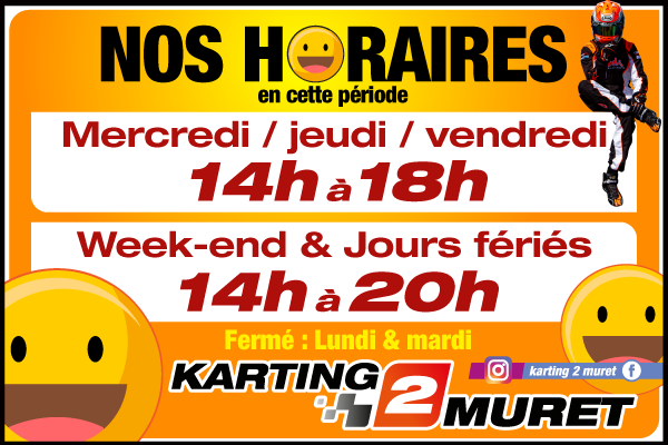 Karting 2 Muret est ouvert de 14h à 18h du mercredi au vendredi et 14h à 20h les week-ends et jours féries